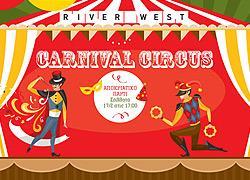 Αποκριάτικο τσίρκο στο RIVER WEST!